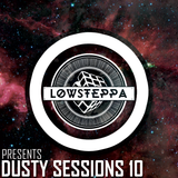 Low Steppa Presents Dusty Sessions 10 (3 Hour Special)