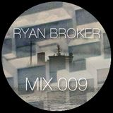 Ryan Broker - Mix 009