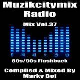 Marky Boi - Muzikcitymix Radio Mix Vol.37  (80s/90s Flashback)
