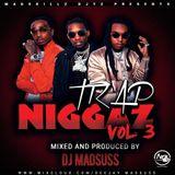 DJ MADSUSS TRAP N!GGAZ 3 [MADSKILZ ENTERTAINMENT]