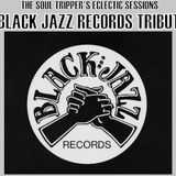 "THE SOUL TRIPPER'S ECLECTIC SESSIONS PRESENT ""THE BLACK JAZZ RECORDS TRIBUTE"""