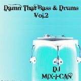 DJ Mix-I-Can-Damn That Bass & Drums Vol.2