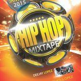 DJ LOPEZ - HIP HOP MIXTAPE JANVIER 2015.