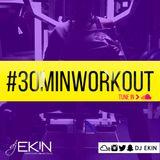 DJ Ekin's #30MinWorkout #4 - 5/4/16