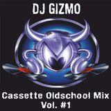 DJ Gizmo - Old Skool Cassette Mix VOL. 1