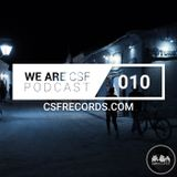 WE ARE CSF PODCAST - EPISODE 010