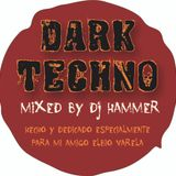 Dark Techno Mixed By Dj Hammer