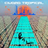 Ciudad Tropical Mixed by: chikiador latino @emociones sonoras