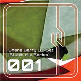 Shane Berry DJ Set 001 (Studio Mix Series)