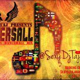 SexyDjTaj Presents UNIVERSALL (Dancehall)