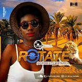 Choice Selecta - 'Rotate' Mixtape (Afrobeats) 2018