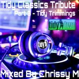 Tidy Trax Tribute: For The Love Of Tidy Part 3 - Tidy Trimmings - Mixed By Chrissy M - 20.10.17