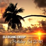 DJ B3NG DEEP - Holiday Set 2016