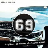 69 – sixtyNine minutes of ... soulful HOUSE | 06.16