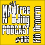 MAOFree N'DJing Podcast #006 By FLÖ ORNORM
