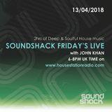Soundshack Fridays LIVE with John Khan on Housestationradio 13th April 2018