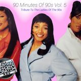 90 MINUTES OF 90s VOL. 5 (TRIBUTE TO THE LADIES OF THE 90s)