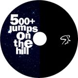 500+ jumps on the hill