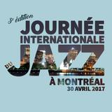 Journée Internationale du Jazz à Montréal 2017