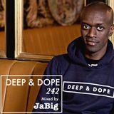 4 Hour Laidback Deep House Lounge Mix by JaBig - DEEP & DOPE 242