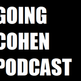 Going Cohen Podcast (Ep.1)