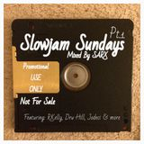SlowJam Sundays Pt.1 - Mixed By Sarx