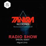 Tanira Recordings Radio Show  - Miguel Lima
