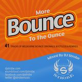 DJ Strobe - More Bounce To The Ounce - Melbourne Bounce Mix
