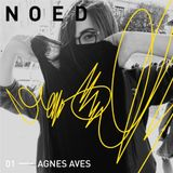 NOED Podcast 01 ─ Agnes Aves