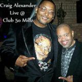 Craig Alexander Live at Club 50 Millz