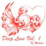 Dj Melodie - Deep Love Volume 1 [Deep House Mix 2016]