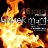"""40mm"" Eoisode #008 Abhishek Mantri ft De Frost"