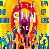 THE ORIGINAL CAST OF HAIR -LET THE SUN SHINE -THE BOBBY BUSNACH HIPPITIE-HOPPITIE REMIX-8.12.