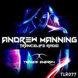 Andrew Manning - TranceLife Radio 077