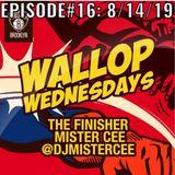 MISTER CEE WALLOP WEDNESDAYS EPISODE#16: 8/14/19