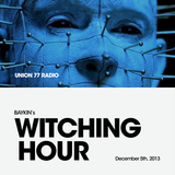 Witching Hour @ Union 77 Radio 5.12.2013