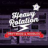 Heavy Rotation with Dj's Driftwood & Noodles. RMH Radio's Station masters. Show 4