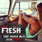 *DeepFresh* || Deep House Mix 2015 *part 3*