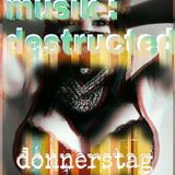 G - Haus Musik : DESTRUCTED by donnerstag