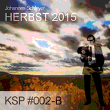 KSP #002-B - Johannes Schleyer - Herbst 2015