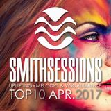 Mr. Smith - Smith Sessions TOP 10 (APRIL 2017)