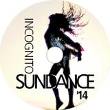 SUNDANCE `14 mixed by DJ Incognito