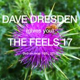 Dave Dresden (gives you) THE FEELS 17 (felt on may 16th, 2016)