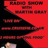 THE SOUL FOOD RADIO SHOW MARTIN GRAY ON CRUISE FM