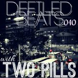 Defiled Beats 010 With Guest TWO PILLS