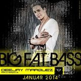 Deejay Marquez - Big Fat Bass Januar 2014