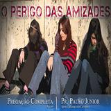 Paulo Junior - O Perigo Das Amizades