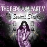 The Bedroom Part V - The Sensual Showdown
