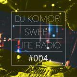DJ KOMORI - Sweet Life Radio #004