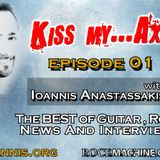 Ioannis Anastassakis presents KISS my AXE Radio Show, Ep. 01 (Rockmachine.gr)